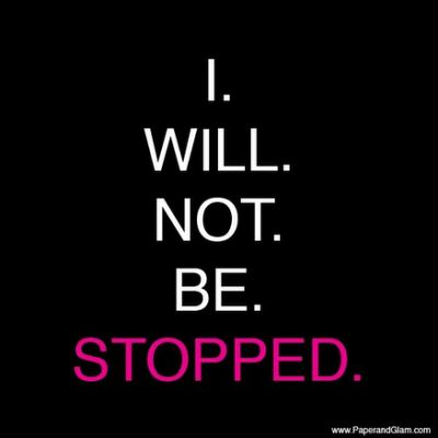 Motivation Monday: Be Unstoppable
