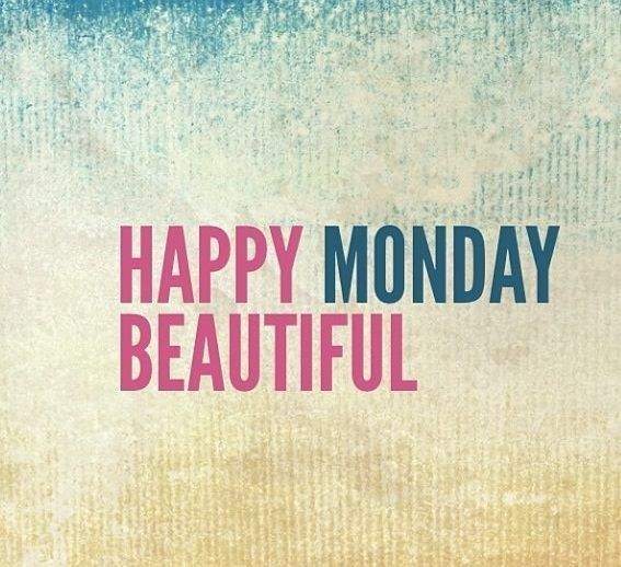 Happy Monday, Beautiful!