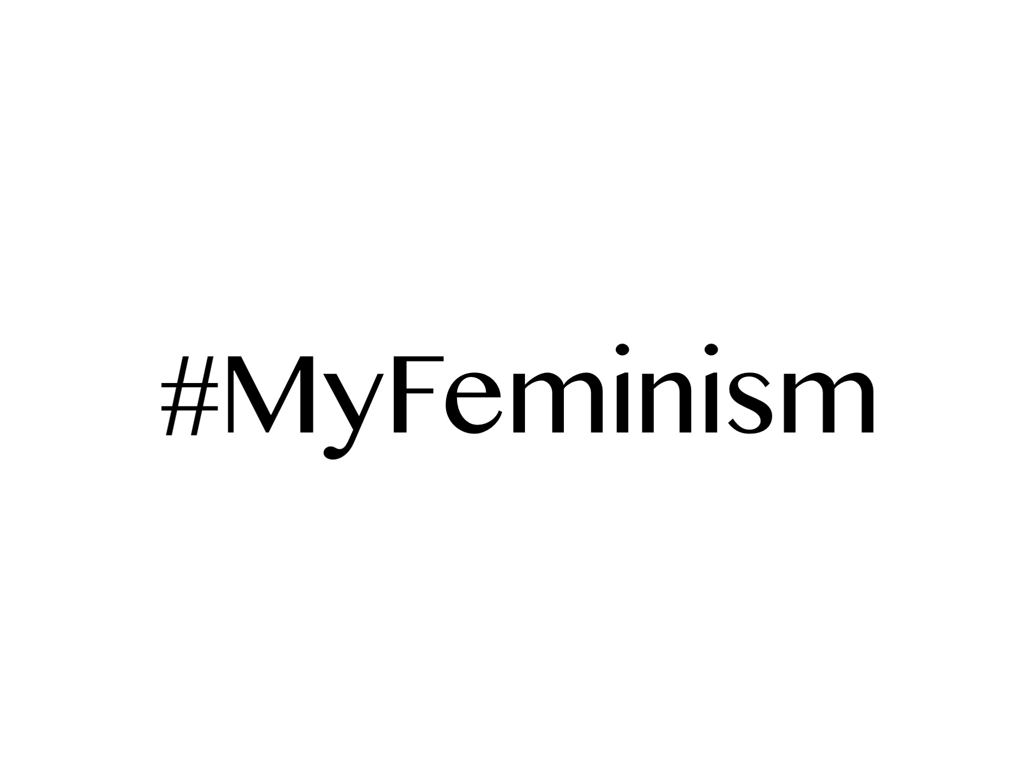 #MyFeminism