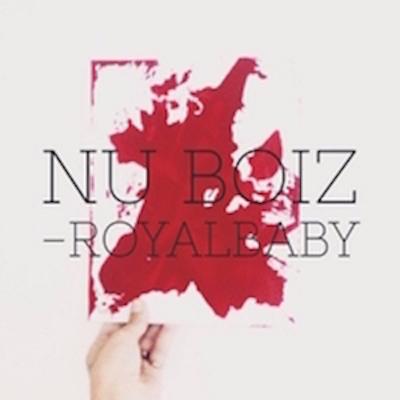 """Nu Boiz"" Royalbaby"