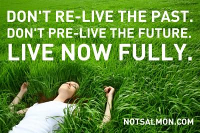 Motivation Monday: Live Now Fully